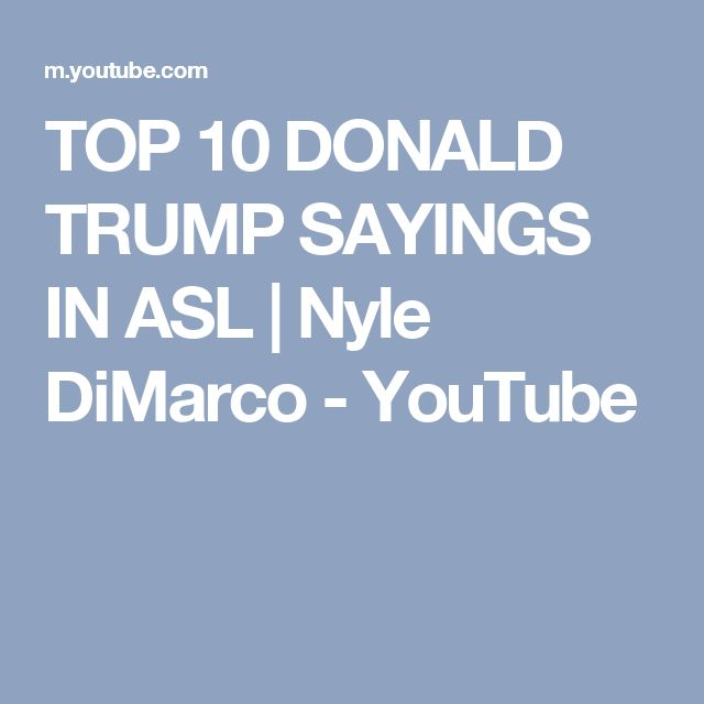 TOP 10 DONALD TRUMP SAYINGS IN ASL | Nyle DiMarco - YouTube