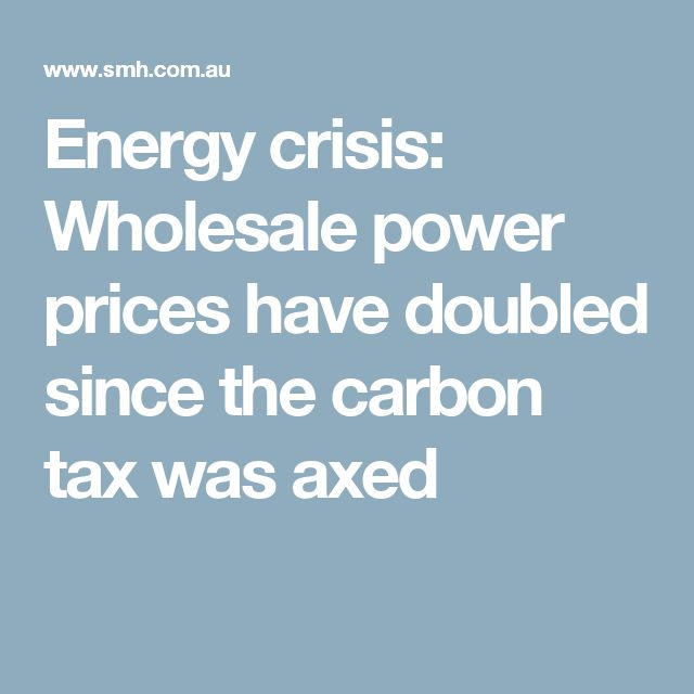 Energy crisis: Wholesale power prices have doubled since the carbon tax was axed