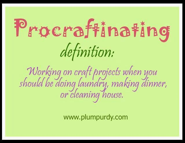 Procrastination by crafting.