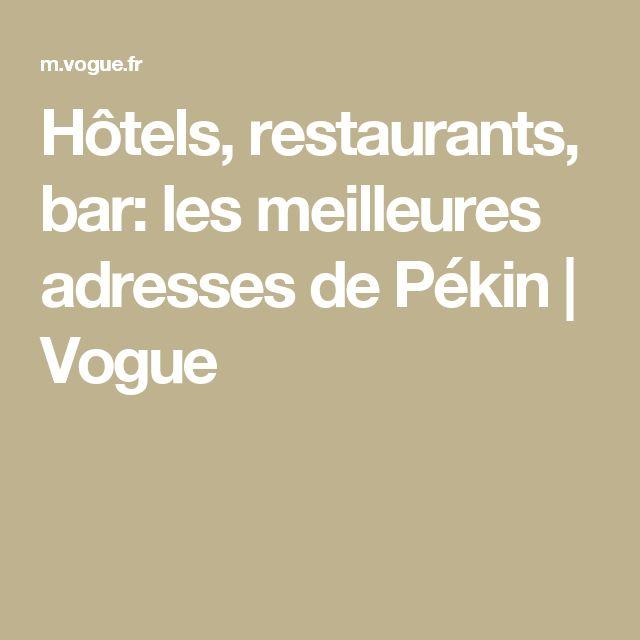 Hôtels, restaurants, bar: les meilleures adresses de Pékin | Vogue