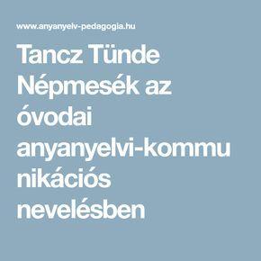 Tancz Tünde Népmesék az óvodai anyanyelvi-kommunikációs nevelésben