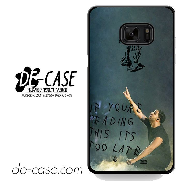 Drake Its Too Late DEAL-3697 Samsung Phonecase Cover For Samsung Galaxy Note 7