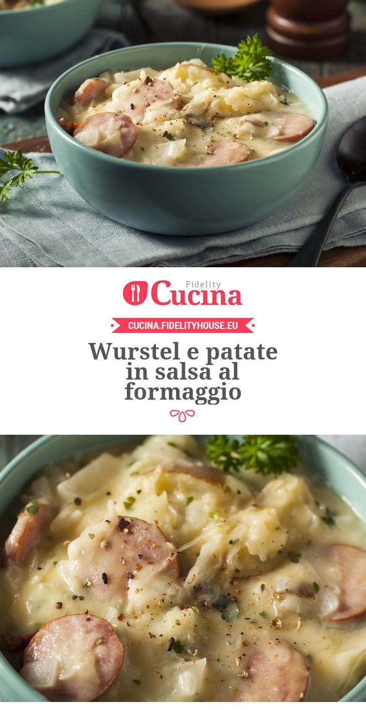 Wurstel e patate in salsa al formaggio