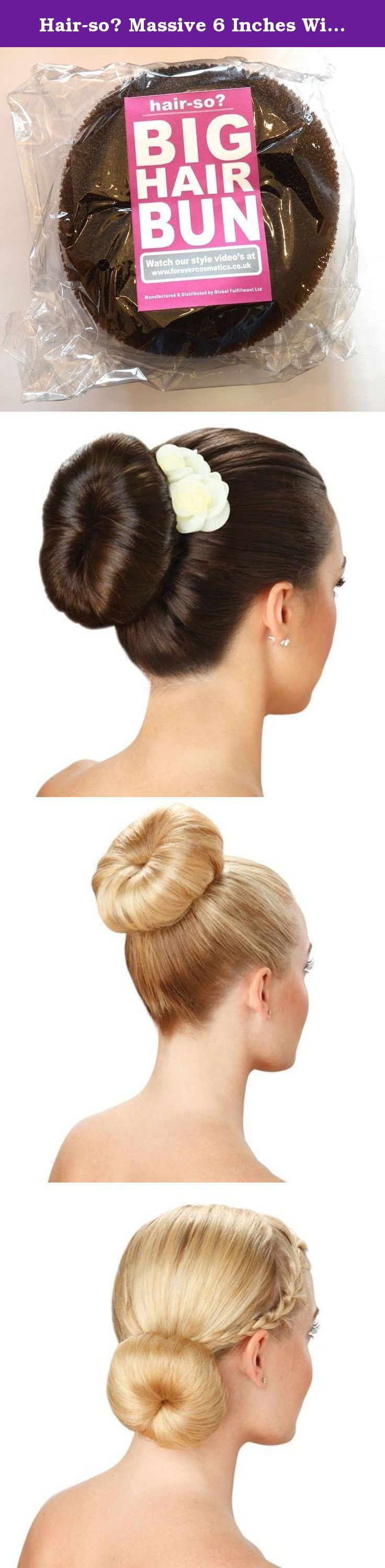 Hair-so? Massive 6 Inches Wide Big Hair Bun Extra Large Hair Doughnut Donut Bridal Wedding Hollywood Hair Style Bun Ring - Choose Colour- Brown, Black or Blonde (Brown). With the Unrivalled Massive 6 Inch Wide BIG HAIR BUN by hair-so? you can get a glamorous updo in minutes. This trend is hugely popular with celebrities like Amy Childs and now you can easily get the look at home. Simply tie your hair up in a ponytail, place this bun ring around it and then pin the hair over for instant...