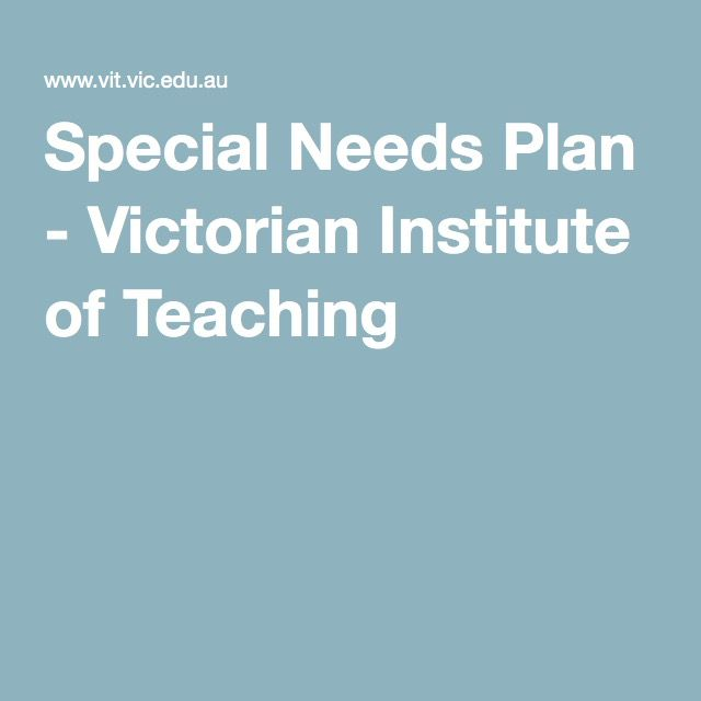 Special Needs Plan - Victorian Institute of Teaching