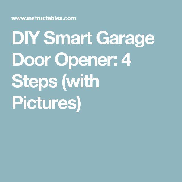 DIY Smart Garage Door Opener: 4 Steps (with Pictures)