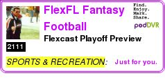 #SPORTS #PODCAST  FlexFL Fantasy Football Podcast    Flexcast Playoff Preview    LISTEN...  http://podDVR.COM/?c=2b858495-7172-7c17-7540-6e43a9dc839b