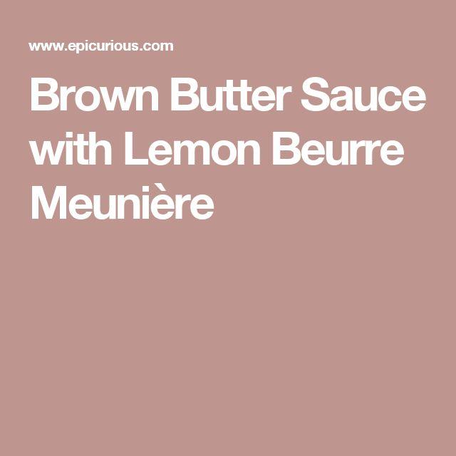 Brown Butter Sauce with Lemon Beurre Meunière
