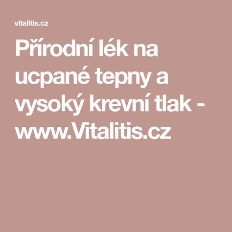 Přírodní lék na ucpané tepny a vysoký krevní tlak - www.Vitalitis.cz