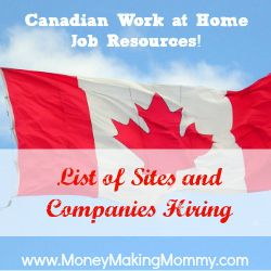 Looking for work at home, but not located in the United States? Well here are some great Canadian Work at Home Job Resources provided by MoneyMakingMommy.com for those in Canada wanting to work from home.