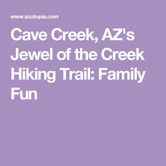 Cave Creek, AZ's Jewel of the Creek Hiking Trail: Family Fun