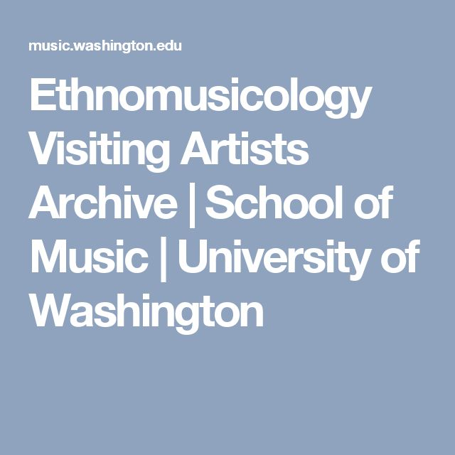 Ethnomusicology Visiting Artists Archive | School of Music | University of Washington