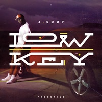 J COOP - LOW KEY (freestyle) by J Coop on SoundCloud