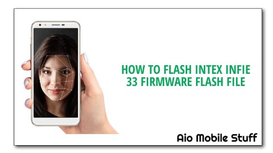 Intex Infie 33 Firmware Flash File [Stock ROM] | Aio Mobile Stuff