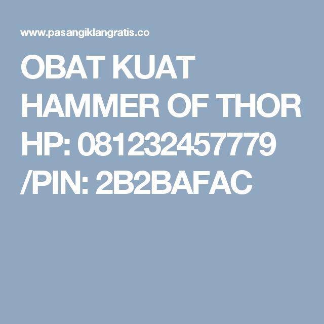 OBAT KUAT HAMMER OF THOR  HP: 081232457779 /PIN: 2B2BAFAC