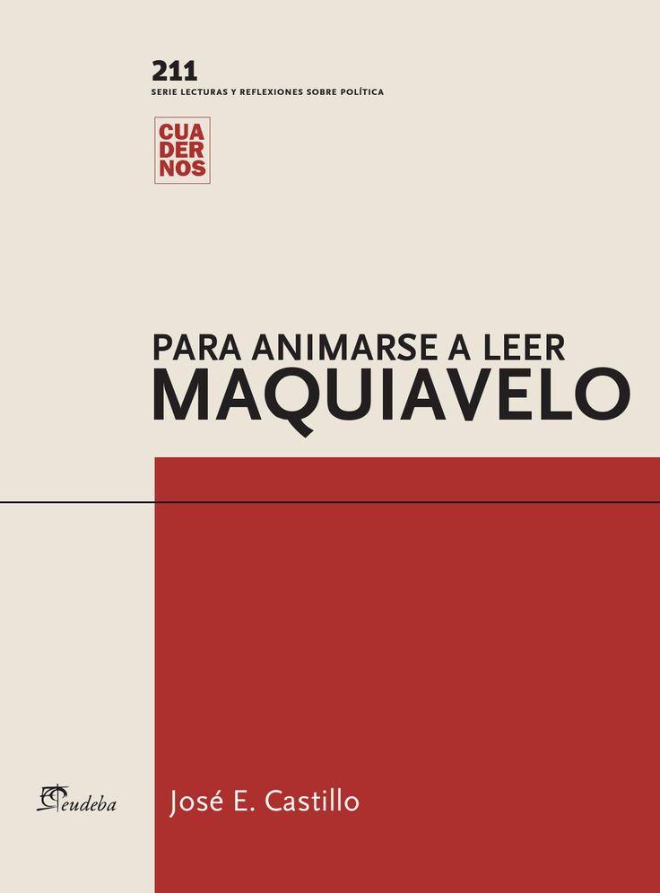 Obra de José E. Castillo que contiene fragmentos seleccionados de distintos escritos de Nicolás Maquiavelo con el propósito de animar al lector a acudir a las obras completas de este famoso político italiano del siglo XVI.