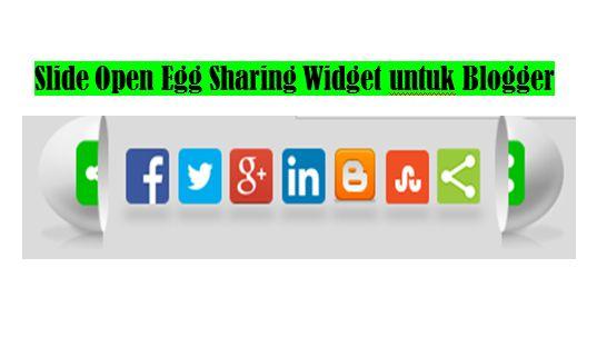 Slide Open Egg Sharing Widget untuk Blogger