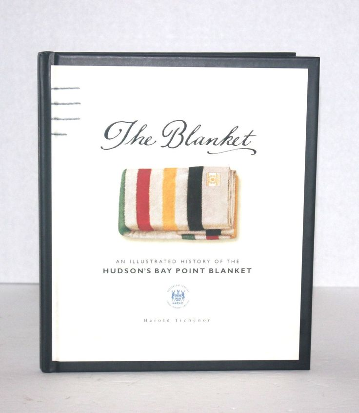 The Blanket: An Illustrated History of the Hudson's Bay Point Blanket, Antique Alchemy