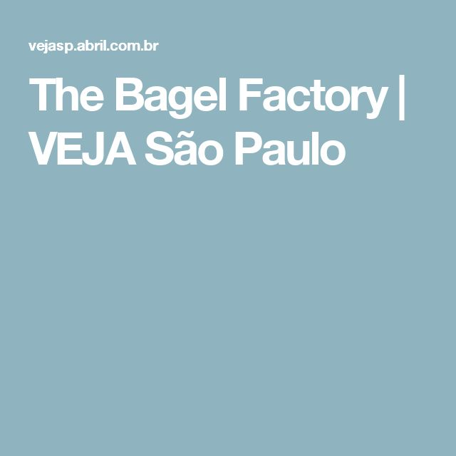 The Bagel Factory | VEJA São Paulo