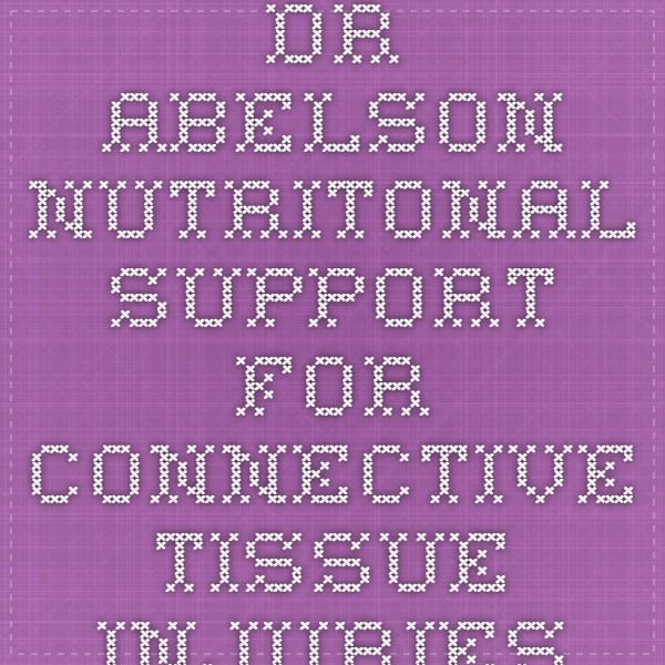 Dr. Abelson - Nutritonal Support For Connective Tissue Injuries