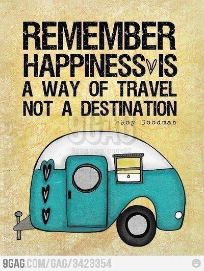 """RECUERDA.   """"La felicidad es un forma de viajar, no un destino"""""""