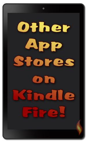 How to Get Other App Stores on Kindle Fire; from http://www.lovemyfire.com/alternative-app-stores-for-kindle-fire.html