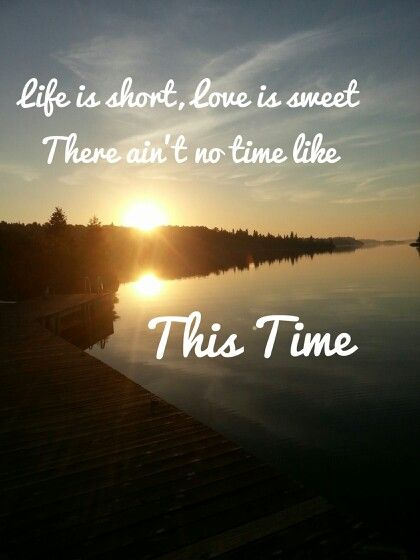 This time  ~Carrie Underwood