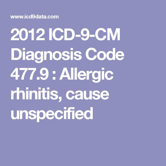2012 ICD-9-CM Diagnosis Code 477.9 : Allergic rhinitis, cause unspecified