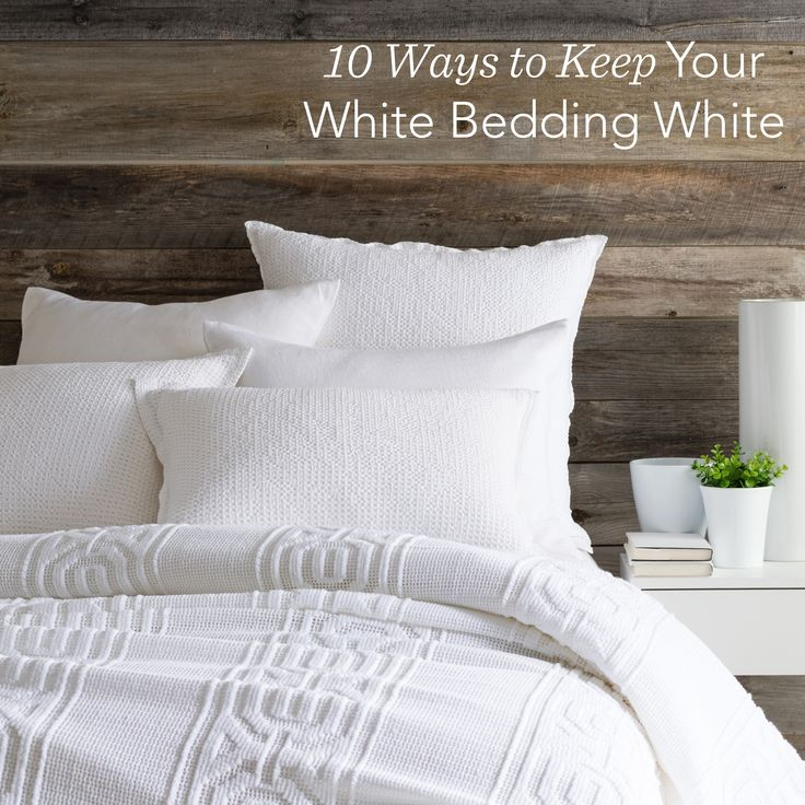 Say Goodbye To Yellow Or Dingy Bedding Keep Your Beloved Pearly White Sheets And Bedding