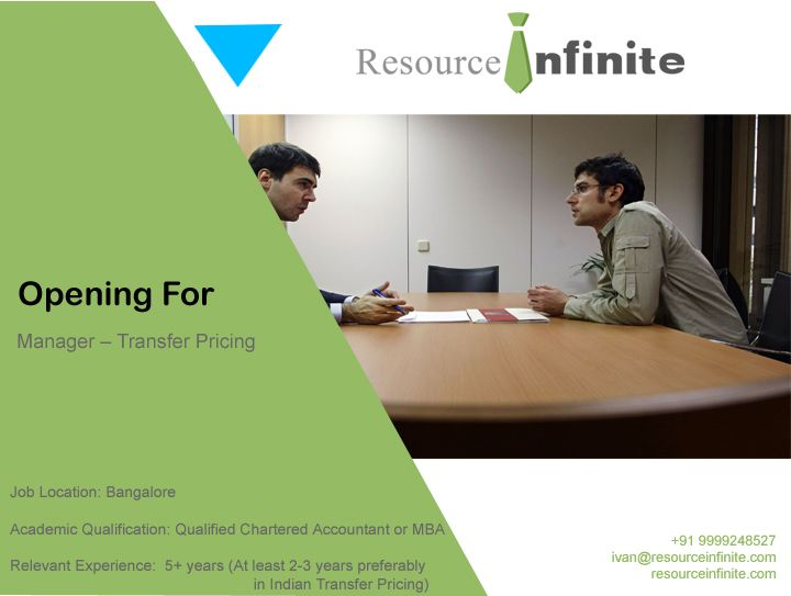 #‎resourceinfinite ‪#‎jobs ‪#‎news  One of the #largestaccountingfirms worldwide is looking for a #CA or an #MBA for the role of Manager – Transfer Pricing in #Bangalore. If you are well versed with calculation of TP adjustments and #OECD TP Guidelines and if you have the urge to innovate ways for handling clients and developing people then please visit Resource Infinite for details..   For assistance, contact us at +91 9999248527