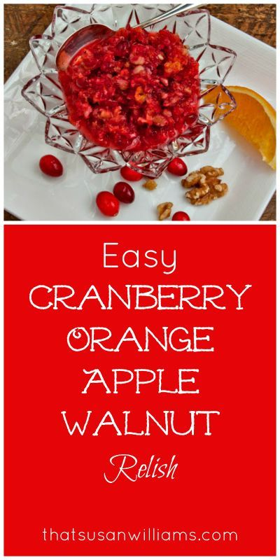 Easy Cranberry Orange Apple Walnut Relish is the easiest, quickest ...