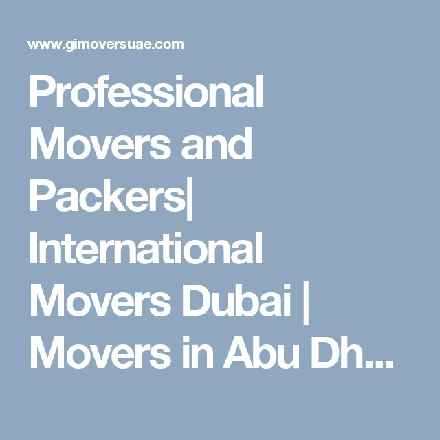 Professional Movers and Packers| International Movers Dubai | Movers in Abu Dhabi - Grand International Movers