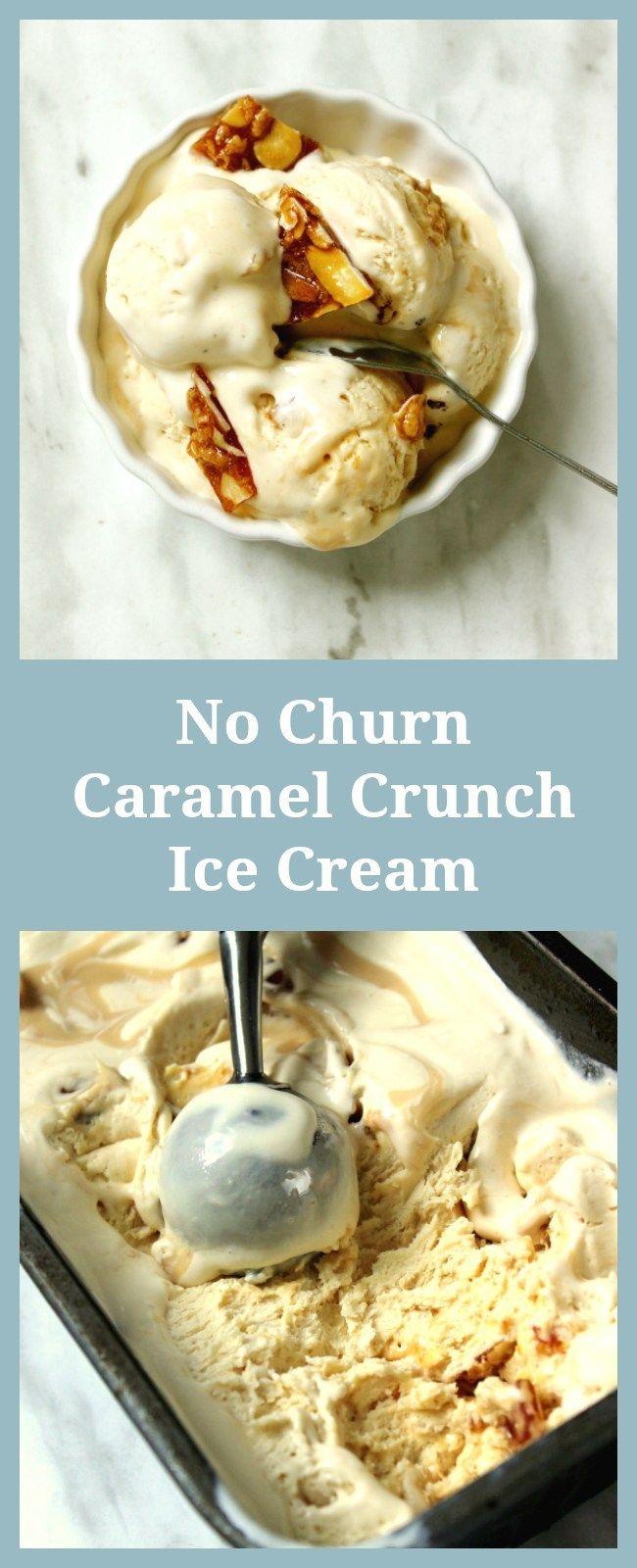 No Churn Caramel Crunch Ice Cream Recipe Caramel Crunch Food