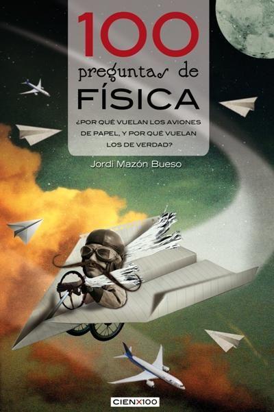 100 preguntas de física de Jordi Mazón Bueso
