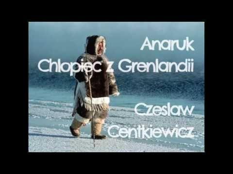 ANARUK CHŁOPIEC Z GRENLANDII - część1 - Audiobook  - Czesław Centkiewic...