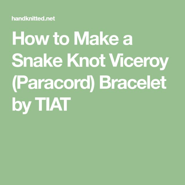 How to Make a Snake Knot Viceroy (Paracord) Bracelet by TIAT 88f15b9aa