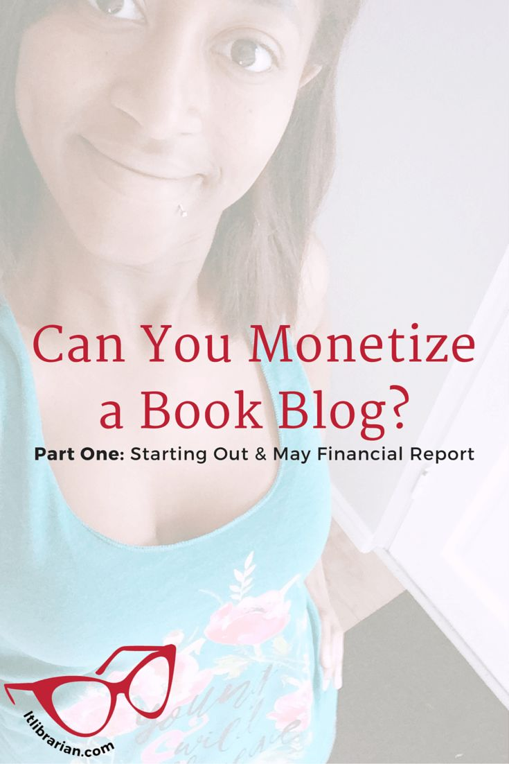 Can You Monetize a Book Blog? - Part 1: Starting Out + May Financial Report - Lunch-Time Librarian