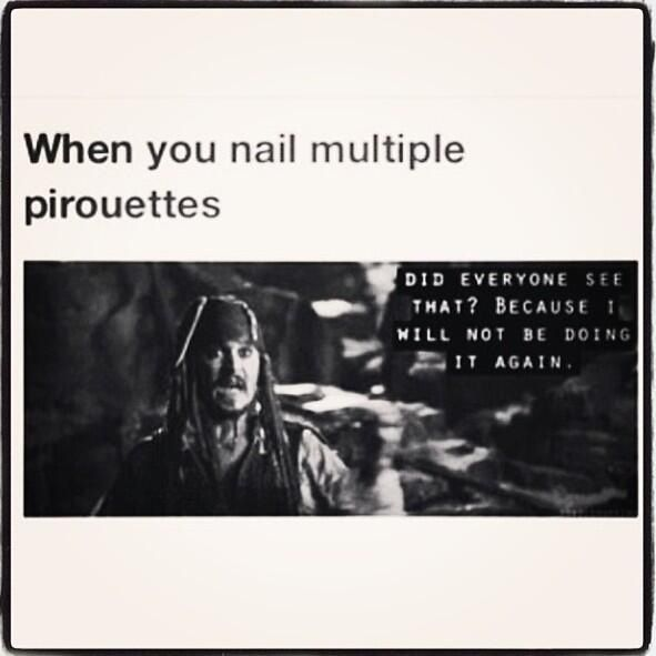 Dance humor. Happens to me a lot. not just pirouettes..