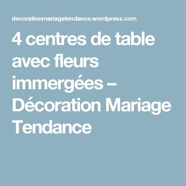 4 centres de table avec fleurs immergées – Décoration Mariage Tendance