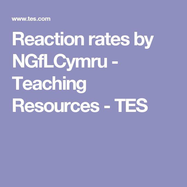 Reaction rates by NGfLCymru - Teaching Resources - TES