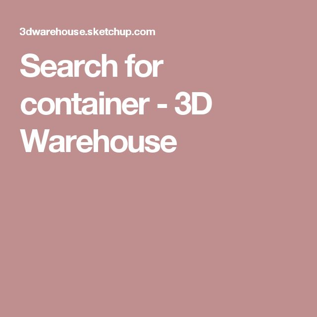 Search for container - 3D Warehouse