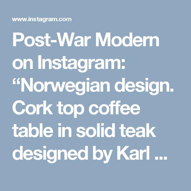 "Post-War Modern on Instagram: ""Norwegian design. Cork top coffee table in solid teak designed by Karl Edvard Korseth for Ganddal Møbelfabrikk c1960. 59""L 20""W 18.25""H. In…"""