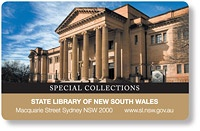 Our Library is open to everyone. When you sign up for one of our free Library cards you can also request books and other material from storage, use our eresources and book a study room. If you live in NSW, you can use most of our eresources from anywhere. With a Special Collections library card you can also use original materials such as manuscripts, maps and pictures and rare books - visit the Library if you need a Special Collection card.