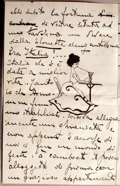 """lettera a Ettore Colla, 31 agosto 1901.  Le prime confidenze sentimentali risalgono agli anni del liceo; ad alcune """"donnine allegre"""", le garghette (Italia, Teresin, Amelia), si contrappongono le tre adorabili signorine Fea, ottime cuoche e oneste fanciulle.         Le signorine Fea, che ti ò detto, possiedono un più che discreto albergo... sono tre adorabili creature l'una di 22, l'altra di 21 e l'ultima di 19 anni... oneste, però, ma che non vietano ai loro ospiti qualche abbraccio…"""