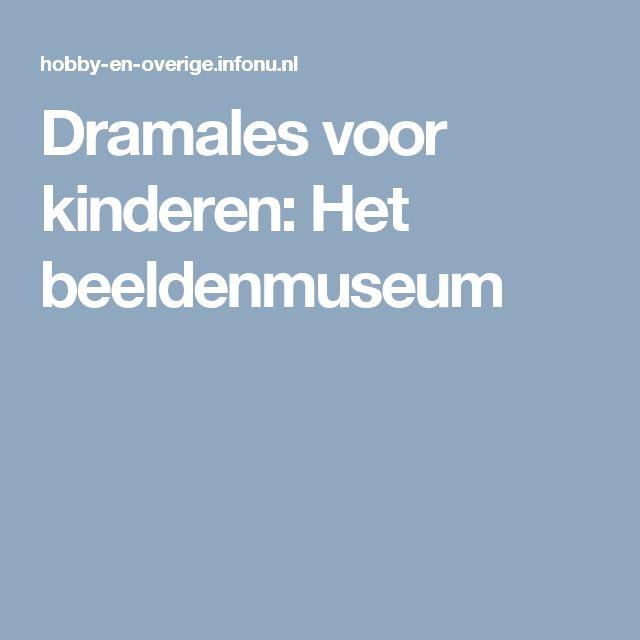 Dramales voor kinderen: Het beeldenmuseum