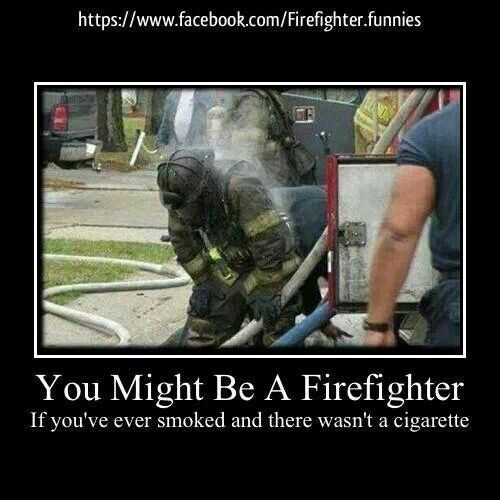 You Might Be A Firefighter.... #firefighters #volunteerfirefighter