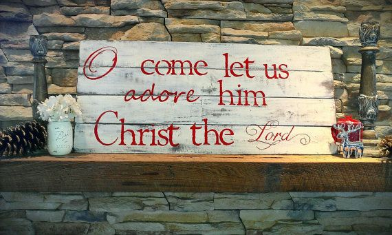 Oh Come Let Us Adore Him Christ the Lord by SignsbyAshley on Etsy