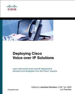 Deploying Cisco Voice Over IP Solutions (Repost)