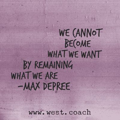 INSPIRATION - EILEEN WE remaix Depree | Eileen West Life Coach, Life Coachion, inspirati quotes, quotes, daily quotes, self improvement, personal growth, creativity, creativity cheerleader, max depree quotes, max depree