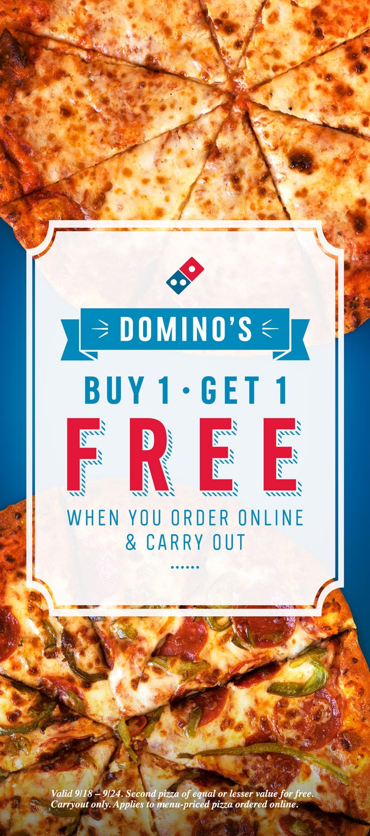 There's no pizza like free pizza. This week only, buy one pizza at menu price and get a second pizza free when you order online and carry out. Valid 9/18 - 9/24.